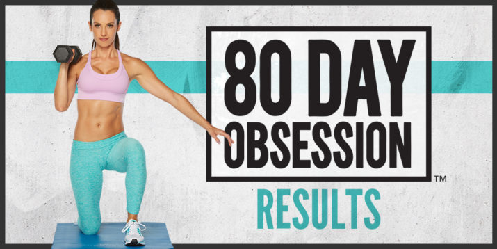 See-the-80-Day-Obsession-Results.HEADER-715x358